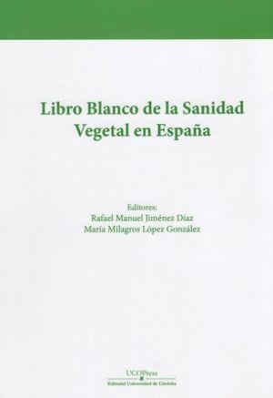 LIBRO BLANCO DE LA SANIDAD VEGETAL EN ESPAÑA