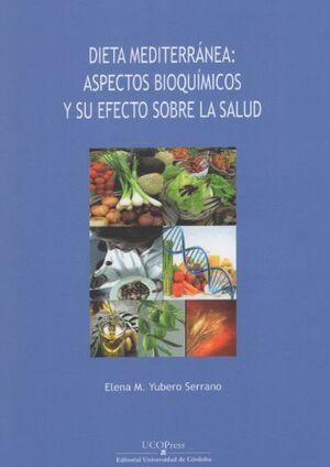 DIETA MEDITERRÁNEA: ASPECTOS BIOQUÍMICOS Y SU EFECTO SOBRE LA SALUD