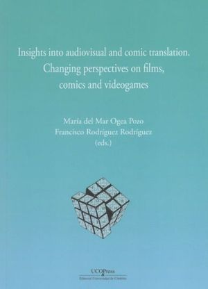 INSIGHTS INTO AUDIOVISUAL AND COMIC TRASLATION. CHANGING PERSPECTIVES ON FILMS, COMICS AND VIDEOGAMES