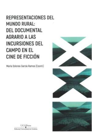 REPRESENTACIONES DEL MUNDO RURAL: DEL DOCUMENTAL AGRARIO ESPAÑOL A LAS INCURSIONES EN EL CAMPO DEL CINE DE FICCIÓN