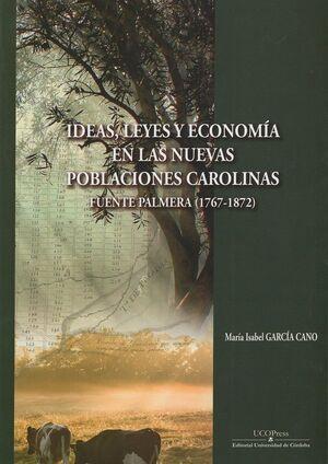 IDEAS, LEYES Y ECONOMÍA EN LAS NUEVAS POBLACIONES CAROLINAS