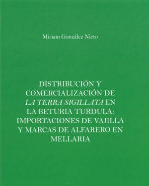 DISTRIBUCIÓN Y COMERCIALIZACIÓN DE LA TERRA SIGILLATA EN LA BETURIA TURDULA: IMPORTACIONES DE VAJILLA Y MARCAS DE ALFARERO EN MELLARIA