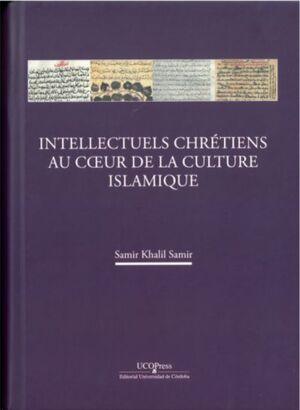 INTELLECTUELS CHRÉTIENS AU COEUR DE LA CULTURE ISLAMIQUE