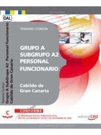 GRUPO A SUBGRUPO A2  PERSONAL FUNCIONARIO DEL CABILDO DE GRAN CANARIA. TEMARIO COMÚN