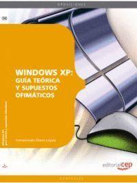 WINDOWS XP: GUÍA TEÓRICA Y SUPUESTOS OFIMÁTICOS