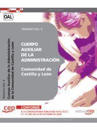 CUERPO AUXILIAR DE LA ADMINISTRACION DE LA COMUNIDAD DE CASTILLA Y LEON. TEMARIO VOL. II.