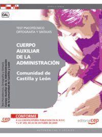 CUERPO AUXILIAR DE LA ADMINISTRACION DE LA COMUNIDAD  DE CASTILLA Y LEON. TEST PSICOTECNICO, ORTOGRA