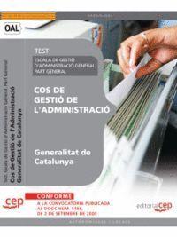 COS DE GESTIÓ DE L'ADMINISTRACIÓ DE LA GENERALITAT DE CATALUNYA. ESCALA DE GESTIÓ D'ADMINISTRACIÓ GENERAL. PART GENERAL. TEST