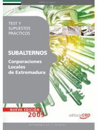 SUBALTERNOS CORPORACIONES LOCALES EXTREMADURA. TEST Y SUPUESTOS PRÁCTICOS