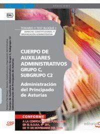 CUERPO DE AUXILIARES ADMINISTRATIVOS, GRUPO C, SUBGRUPO C2, DE LA ADMINISTRACIÓN DEL PRINCIPADO DE ASTURIAS. TEMARIO Y TEST BLOQUE I: DERECHO CONSTITU