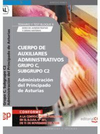 CUERPO DE AUXILIARES ADMINISTRATIVOS, GRUPO C, SUBGRUPO C2, DE LA ADMINISTRACIÓN DEL PRINCIPADO DE ASTURIAS. TEMARIO Y TEST BLOQUE II: DERECHO ADMINIS