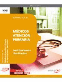 MÉDICOS ATENCIÓN PRIMARIA DE INSTITUCIONES SANITARIAS. TEMARIO VOL. IV.