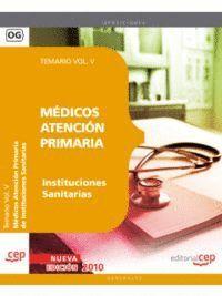 MÉDICOS ATENCIÓN PRIMARIA DE INSTITUCIONES SANITARIAS. TEMARIO VOL. V.