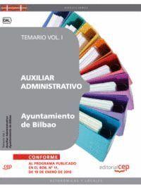 AUXILIAR ADMINISTRATIVO DEL AYUNTAMIENTO DE BILBAO. TEMARIO VOL. I.