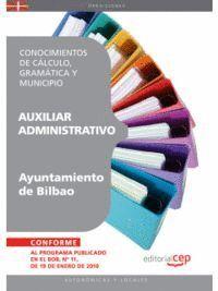 AUXILIAR ADMINISTRATIVO DEL AYUNTAMIENTO DE BILBAO. CONOCIMIENTOS DE CÁLCULO, GRAMÁTICA Y MUNICIPIO