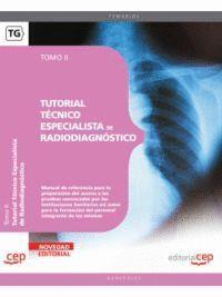 TUTORIAL TÉCNICO ESPECIALISTA DE RADIODIAGNÓSTICO. TOMO II