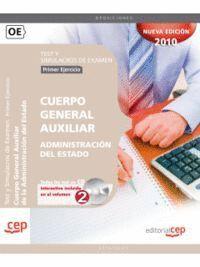 CUERPO GENERAL AUXILIAR DE LA ADMINISTRACIÓN DEL ESTADO. TEST Y SIMULACROS DE EXAMEN (PRIMER EJERCIC