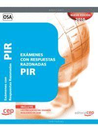 EXAMENES PIR CON RESPUESTAS RAZONADAS . INCLUYE LAS PREGUNTAS DEL EXAMEN REALIZADO EN 2009