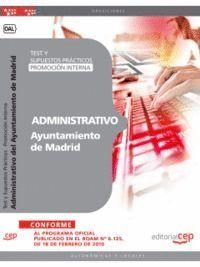 ADMINISTRATIVO DEL AYUNTAMIENTO DE MADRID (PROMOCIÓN INTERNA). TEST Y SUPUESTOS PRÁCTICOS
