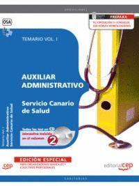 AUXILIAR ADMINISTRATIVO DEL SERVICIO CANARIO DE SALUD. TEMARIO VOL. I. EDICION ESPECIAL