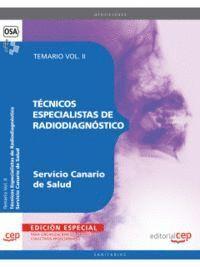 TÉCNICOS ESPECIALISTAS DE RADIODIAGNÓSTICO DEL SERVICIO CANARIO DE SALUD. TEMARIO VOL. II. EDICION E