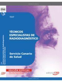 TÉCNICOS ESPECIALISTAS DE RADIODIAGNÓSTICO DEL SERVICIO CANARIO DE SALUD. TEST. EDICION ESPECIAL
