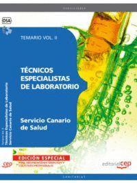 TÉCNICOS ESPECIALISTAS DE LABORATORIO DEL SERVICIO CANARIO DE SALUD. TEMARIO VOL. II. EDICION ESPECI