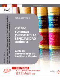 CUERPO SUPERIOR (SUBRUPO A1) ESPECIALIDAD JURÍDICA. JUNTA DE COMUNIDADES DE CASTILLA-LA MANCHA. TEMARIO VOL. II.
