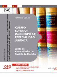 CUERPO SUPERIOR (SUBRUPO A1) ESPECIALIDAD JURÍDICA. JUNTA DE COMUNIDADES DE CASTILLA-LA MANCHA. TEMARIO VOL. III.