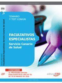 FACULTATIVOS ESPECIALISTAS SERVICIO CANARIO DE SALUD. TEMARIO Y TEST COMÚN