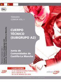 CUERPO TÉCNICO (SUBGRUPO A2) JUNTA DE COMUNIDADES DE CASTILLA-LA MANCHA. TEMARIO COMÚN VOL. I.