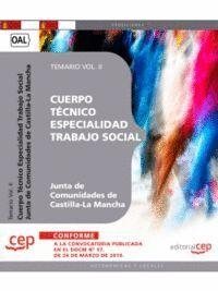 CUERPO TÉCNICO. ESPECIALIDAD TRABAJO SOCIAL. JUNTA DE COMUNIDADES DE CASTILLA-LA MANCHA.TEMARIO VOL. II.