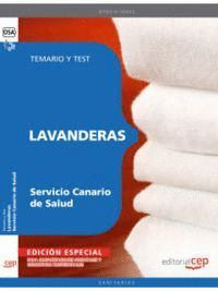 LAVANDERAS  SERVICIO CANARIO DE SALUD. TEMARIO Y TEST. EDICION ESPECIAL