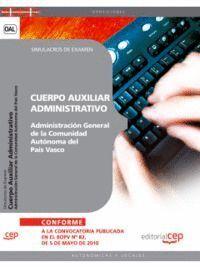 CUERPO AUXILIAR ADMINISTRATIVO DE LA ADMINISTRACIÓN GENERAL DE LA COMUNIDAD AUTÓNOMA DEL PAÍS VASCO. SIMULACROS DE EXAMEN