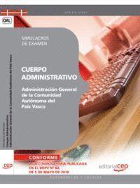 CUERPO ADMINISTRATIVO DE LA ADMINISTRACIÓN GENERAL DE LA COMUNIDAD AUTÓNOMA DEL PAÍS VASCO. SIMULACROS DE EXAMEN
