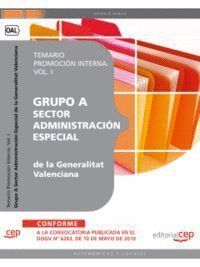 GRUPO A SECTOR ADMINISTRACIÓN ESPECIAL DE LA GENERALITAT VALENCIANA. TEMARIO PROMOCIÓN INTERNA VOL. I.