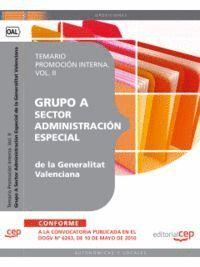GRUPO A SECTOR ADMINISTRACIÓN ESPECIAL DE LA GENERALITAT VALENCIANA. TEMARIO PROMOCIÓN INTERNA VOL. II.