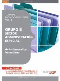 GRUPO B SECTOR ADMINISTRACIÓN ESPECIAL DE LA GENERALITAT VALENCIANA. TEMARIO PROMOCIÓN INTERNA VOL. II.