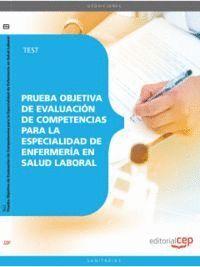 PRUEBA OBJETIVA DE EVALUACIÓN DE COMPETENCIAS PARA LA ESPECIALIDAD DE ENFERMERÍA EN SALUD LABORAL. TEST