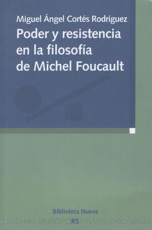 PODER Y RESISTENCIA EN LA FILOSOFÍA DE MICHEL FOUCAULT