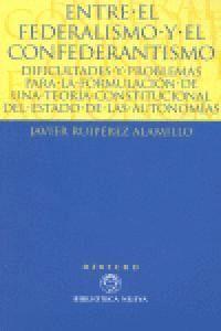 ENTRE EL FEDERALISMO Y EL CONFEDERANTISMO DIFICULTADES Y PROBLEMAS PARA LA FORMULACIÓN DE UNA TEORA