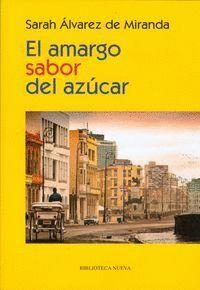 EL AMARGO SABOR DEL AZÚCAR RECUERDOS DE CUBA (1956-1960)