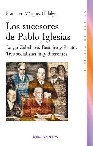 LOS SUCESORES DE PABLO IGLESIAS