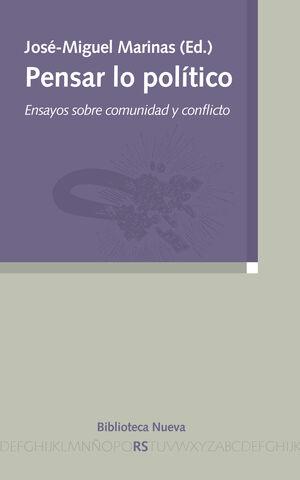 PENSAR LO POLÍTICO: ENSAYOS SOBRE COMUNIDAD Y CONFLICTO