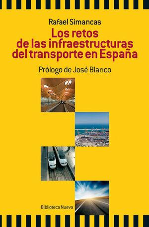 LOS RETOS DE LAS INFRAESTRUCTURAS DEL TRANSPORTE EN ESPAÑA