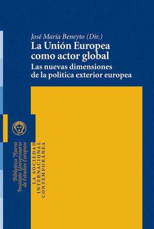 LA UNIÓN EUROPEA COMO ACTOR GLOBAL