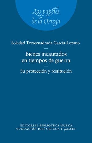 LOS BIENES INCAUTADOS EN TIEMPOS DE GUERRA. SU PROTECCIÓN Y RESTITUCIÓN.