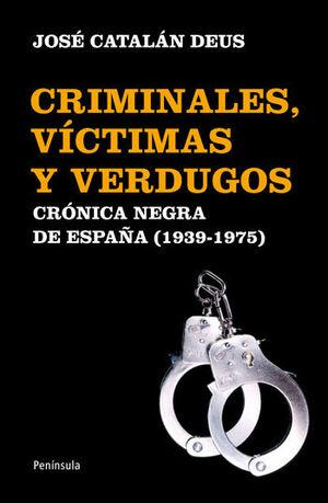 CRIMINALES, VÍCTIMAS Y VERDUGOS