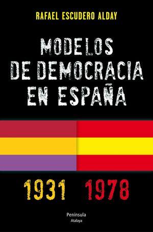 MODELOS DE DEMOCRACIA EN ESPAÑA. 1931-1978