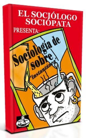 EL SOCIÓLOGO SOCIÓPATA PRESENTA: SOCIOLOGÍA DE SOBRE